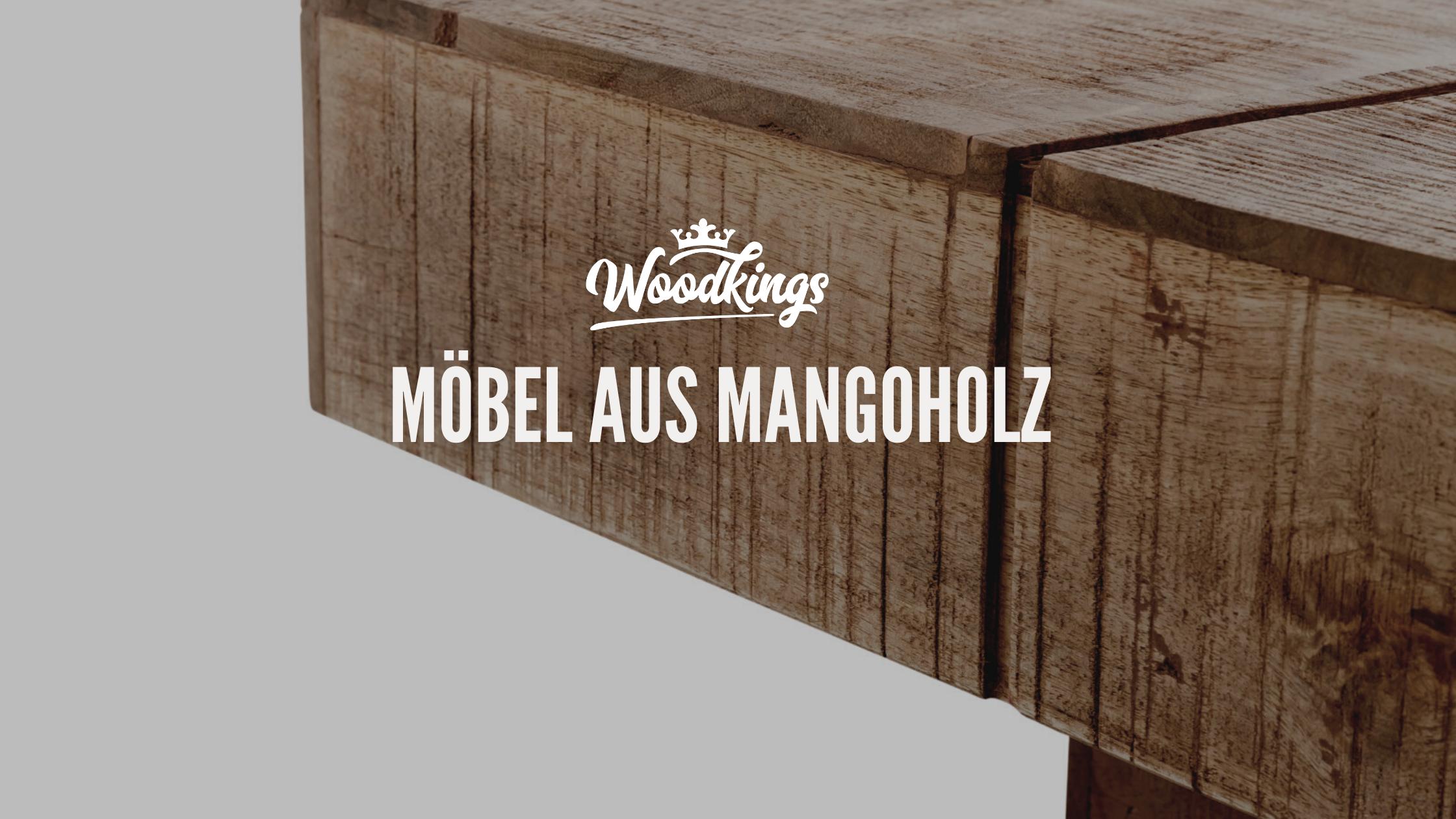 Möbel aus Mango.