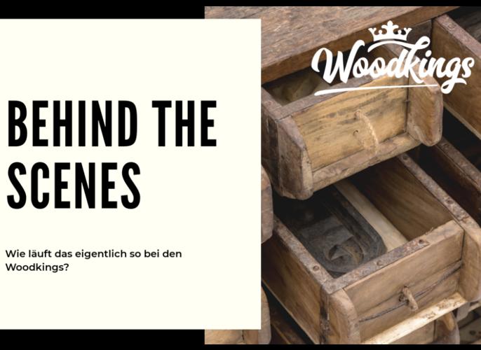 Wie läuft das bei den Woodkings?
